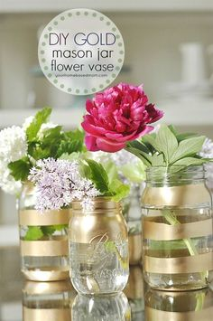 Create these beautiful DIY Gold Mason Jar Flower Vases easily and quickly. | Yourhomebasedmom