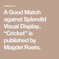 """A Good Match against Splendid Visual Display. """"Cricket"""" is published by Magdel Roets. Visual Display, Beach Fun, Cricket, Something To Do, Poems, Cricket Sport, Poetry, Verses, Poem"""
