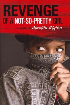 Revenge of a Not-So-Pretty Girl by Carolita Blythe || Fourteen-year-old Faye, an African American living in 1984 Brooklyn, New York, copes with her mother's abuse by stealing with her friends, but when robbing an elderly woman almost turns to murder, she gains an opportunity to learn new truths about life.