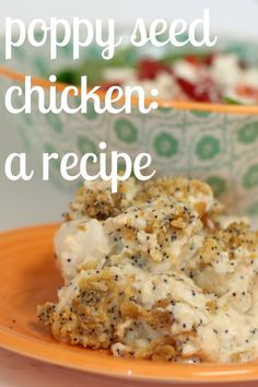 Poppyseed chicken: 1 sleeve of ritz crackers, 1 can of cream of chicken soup 1.5-2 lbs of chicken, 8oz container of sour cream,1 tbsp poppy seeds, 1 stick of butter; mix cooked chicken, soup and sour cream together and place in pyrex; mix broken up ritz crackers, butter, and poppy seeds together and place in Pyrex over chicken; bake at 350 for 25-30 min.