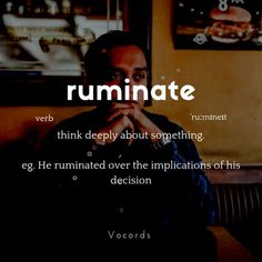 think deeply about something is called ruminate Interesting English Words, Beautiful Words In English, Learn English Words, English Phrases, English Idioms, English English, Daily English Vocabulary, Good Vocabulary Words, Weird Words