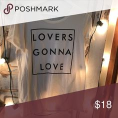 """Lovers Gonna Love"" Tee Great condition - like new :) The Light Blonde Tops Tees - Short Sleeve"