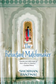 The_reluctant_matchmaker by Shobhan Bantwal - Virtual Tour begins 7-5-2012