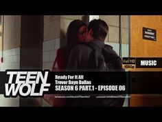 Trevor Dayn Dallas - Ready For It All | Teen Wolf 6x06 Music [HD] - YouTube Teen Wolf Songs, Making Out, Dallas, Lyrics, Music, Youtube, Musica, Musik, Song Lyrics