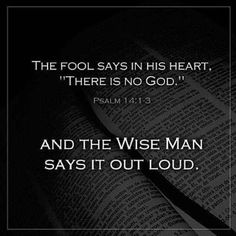 """The fool says in his heart """"there is no god."""" And the wise man says it out loud. I am wise and proud of it. There is no god. Christopher Hitchens, Bernie Sanders, Psalm 14, Secular Humanism, Wise Men Say, Anti Religion, Meaningful Life, Christen, Critical Thinking"""
