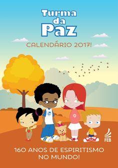 Calendário da Turma da Paz 2017 - http://www.agendaespiritabrasil.com.br/2017/01/06/calendario-da-turma-da-paz-2017/