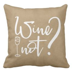 Wine Not? Humorous Hand Drawn Quote Throw Pillow. ** Discover more at the photo link