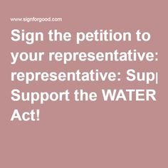 Protect drinking water in U.S. communities. Support the #WATERAct http://signforgood.com/wateract/?code=twitter Sign the petition to your representative: Support the WATER Act!