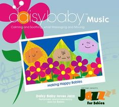 Listen to how gorgeous Daisy Baby classes are becoming . samples of tracks from our new CD! Watch Over Me, Baby Massage, Baby Love, Jazz, Daisy, Foundation, My Favorite Things, Giveaways, Amazing