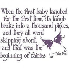 All you need if faith trust and pixie dust