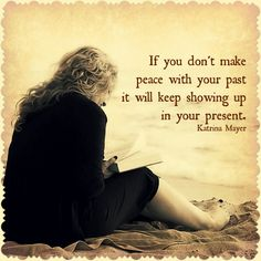 If you don't make peace with your past it will keep showing up in your present. #makepeace #past #letitgo #present #katrinamayer #quote #beach www.KatrinaMayer.com