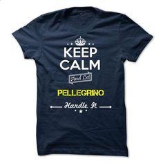 PELLEGRINO - keep calm - #shirt print #university sweatshirt. SIMILAR ITEMS => https://www.sunfrog.com/Valentines/-PELLEGRINO--keep-calm.html?68278