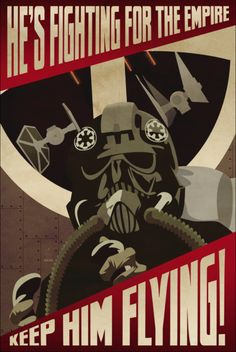 "Star Wars Dark Side Poster ""He's fighting for the empire,keep him flying."" Campian poster"