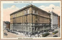 Vintage postcard of Claypool Hotel in Indianapolis, Indiana. Shows the hotel and trams.