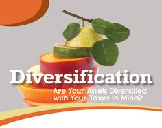 """Are Your Assets Diversified with Your Taxes in Mind? If the answer to this question is """"I don't know,"""" then you may want to explore some financial vehicles that are designed to fill the void between stock market investments and lower-yielding interest accounts. The stock market can be risky, that's no secret, which is why …"""