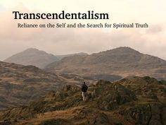his PowerPoint details the Transcendentalist movement in America. It reviews the origins, main concepts and ideas, quotes from Emerson and Thoreau and details the lasting effects that Transcendentalism had on the American outlook on life.   Each slide has a background of beautiful natural scenery that tries to capture the beauty of nature and the essence of what the Transcendentalists were trying to explain and describe.