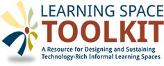 Learning Space Toolkit - A Resource for Designing & Sustaining Technology-Rich Informal Learning Spaces