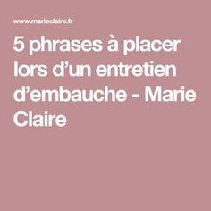 5 phrases à placer lors d'un entretien d'embauche - Marie Claire