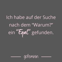 Saying of the day: Funny wisdom for every day Even more sayings for every situation: www. Sad Quotes, Words Quotes, Best Quotes, Love Quotes, Inspirational Quotes, Sayings, Saying Of The Day, Definition Quotes, German Quotes