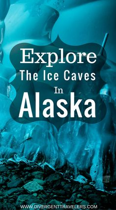 Explore the ice Caves in Alaska. One of 38 glaciers that emerges from the 1500 square mile Juneau Ice  Field, runs 13 miles long into the Mendenhall Valley eventually ending  in the Mendenhall Lake where it is primarily viewed today. Click to read the full travel blog post by the Divergent Travelers Adventure Travel Blog.