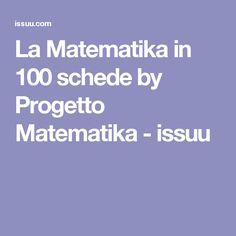 La Matematika in 100 schede by Progetto Matematika - issuu