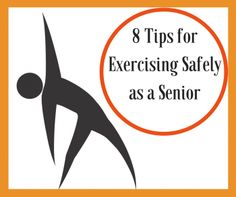 You know you should exercise, but worry about the risk of injury. Here are 8 tips for exercising safely as a senior.