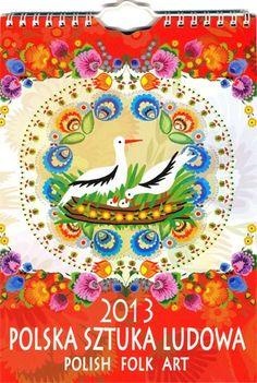 Polish Art Center - Polish Folk Art Calendar 2013 - Polska Sztuka Ludowa