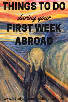 Freaking out about your first week abroad? Here is a list of things you should be doing! | Study Abroad and Beyond