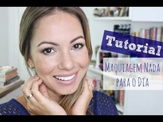 "Maquiagem para o Dia | A Famosa Maquiagem ""Nada"" :: Day Time ""No-make up"" Make-up Look [in Portuguese]"
