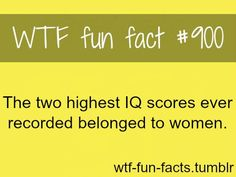 Haha, that shows that WOMEN are SMARTER.