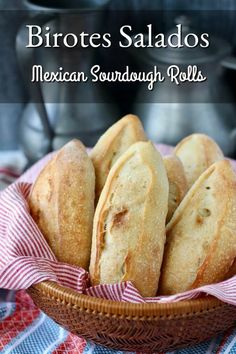 Birotes Salados - Mexican Sourdough Rolls in a basket Sourdough Rolls, Sourdough Recipes, Yeast Bread, Bread Baking, German Bread, Recipe Generator, Dough Ingredients, Baking Stone, Flatbread Recipes