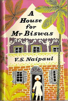 V.S. Naipaul: A house for Mr Biswas. Published by André Deutsch, 1961. Jacket design by Stephen Russ