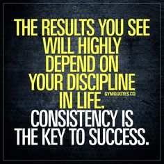 The results you see will highly depend on your discipline in life. Consistency is the key to success. Long term success, regardless if it's in the gym or in life depends on your discipline and how consistent you are. Be mentally prepared to work and train hard every single day. Going to the gym, eating well, sleeping well, thinking positively and being healthy – every single day – will lead to to success. #beconsistent #consistency #gymmotivation #gymquotes