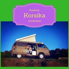 Roadtrip Korsika, einmal rund um die Insel...