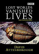 Lost Worlds, Vanished Lives is a four-part BBC documentary series concerning the discovery of fossils.