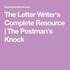 The Letter Writer's Complete Resource | The Postman's Knock