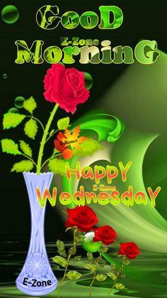 Wednesday Morning Greetings, Good Morning Wednesday, Happy Wednesday