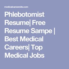 create your own phlebotomist resume use this sample resume and create your unique resume for the post of phlebotomist - Sample Resume Free