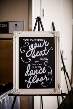 #theburkhardtwedding The Burkhardt Wedding You Can Find Your Seat Here But Your Place Is On The Dance Floor Chalkboard Sign