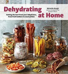 Dehydrating at Home: Getting the Best from Your Dehydrato... https://www.amazon.com/dp/1770855866/ref=cm_sw_r_pi_dp_x_-q0syb64YQ8WY