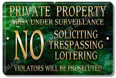 Private Property No Soliciting No Trespassing Under Surveillance Aluminum Sign #YNGPPNTNSGM #ResidentialCommercial
