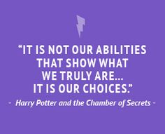 """""""It is not our abilities that show what we truly are... It is our choices."""" Harry Potter and the Chamber of Secrets  [Good Gallery]"""