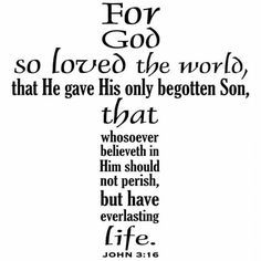 """Grateful Blessed, Good morning #BeautifulWorld #SexyWorld!  Happy Friday!   For God so loved the world that he gave his one and only Son, that whoever believes in him shall not perish but have eternal life."""" John 3:18"""