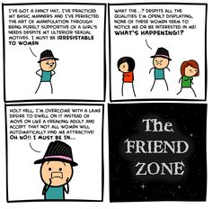 """Fedora wearing, self proclaimed, """"nice guys""""...you've just crossed over into...the Friend Zone"""