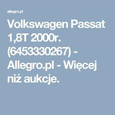 Volkswagen Passat 1,8T 2000r. (6453330267) - Allegro.pl - Więcej niż aukcje.