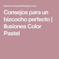 Consejos para un bizcocho perfecto | Ilusiones Color Pastel