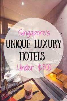Singapore Unique Luxury Hotels For Under $300!