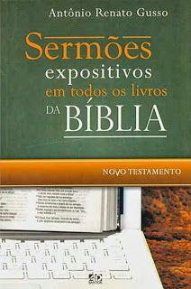 O Senhor breve Virá: Sermões Expositivos em todos os Livros da Bíblia/Novo Testamento, Antônio Renato Gusso - Ebook                                                                                                                                                     Mais