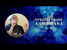 Petr Chobot - Strážci prahu a ochrana (2011) - YouTube Youtube, Poem, Youtubers, Youtube Movies