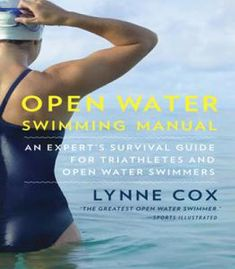 Open Water Swimming Manual: An Expert'S Survival Guide For Triathletes And Open Water Swimmers PDF